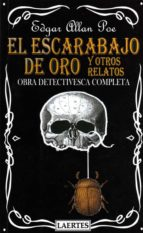 el escarabajo de oro y otros relatos: obra detectivesca completa edgar allan poe 9788475842288
