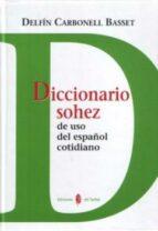 diccionario sohez de uso del español cotidiano delfin carbonell basset 9788476284988