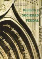 iglesia y sociedad feudal cabildo catedral murcia baja edad media miguel rodriguez llopis isabel garcia diaz 9788476845288