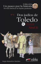 dos judios de toledo (incluye cd) ( coleccion un paseo por la his toria) sergio remedios sanchez 9788477116288