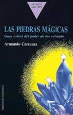 las piedras magicas guia astral del poder de los cristales-armando carranza-9788477202288