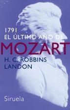 1791: el ultimo año de mozart-h.c. robbins landon-9788478449088