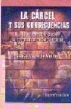 la carcel y sus consecuencias: la intervencion sobre la conducta desadaptada jesus valverde molina 9788478840588