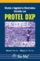 diseño e ingenieria electronica asistida con protel dxp-manuel torres portero-miguel a. torres portero-9788478976188