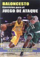 baloncesto: ejercicios para el juego ataque. guia completa con ma s de 150 innovadores ejercicios giorgio gandolfi 9788479028688