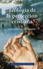 teologia de la perfeccion cristiana-antonio royo marin-9788479141288