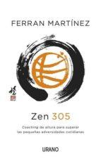 zen 305: coaching de altura para superar las pequeñas adversidade s cotidianas-ferran martinez-9788479538088