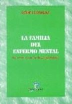 la familia del enfermo mental: la otra cara de la psiquiatria vicente gradillas 9788479783488