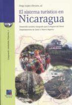 El libro de El sistema turistico en nicaragua: desarrollo turistico integrado para la region del norte, departamentos de esteli y nueva segovia autor DIEGO LOPEZ OLIVARES EPUB!
