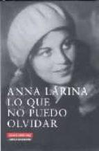 lo que no puedo olvidar-anna larina-9788481095388