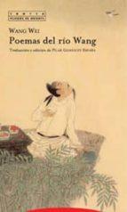 poemas del rio wang (ed. bilingüe) wang wei 9788481646788