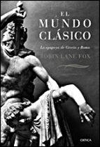 el mundo clasico : la epopeya de grecia y roma robin lane fox 9788484328988