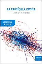 la particula divina-leo lederman-dick teresi-9788484329688