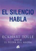 el silencio habla eckhart tolle 9788484450788