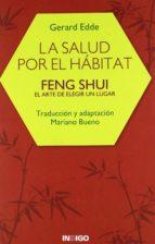 la salud por el habitat: feng shui el arte de elegir un lugar-gerard edde-9788486668488