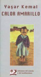 calor amarillo: cuentos completos-yashar kemal-9788487198588