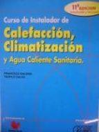 curso de instalador de calefaccion, climatizacion y acs (9ª ed.) f. galdon trillo teofilo calvo villamarin 9788488393388