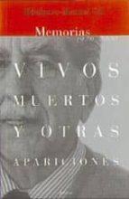 vivos muertos y otras apariciones, memorias (1926-2000)-ildefonso-manuel gil-9788488920188