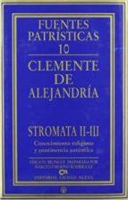 stromata 2-3: conocimiento religioso y continencia autentica-9788489651388