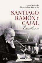 santiago ramón y cajal: epistolario juan antonio fernandez santaren 9788490602188