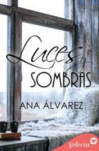 luces y sombras (ebook)-ana alvarez-9788490692288