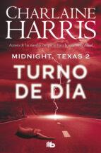 turno de día (midnight, texas 2) charlaine harris 9788490707388