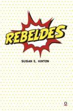 rebeldes susan e. hinton 9788491221388