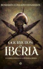 guerreros de iberia-benjamin collado hinajeros-9788491643388