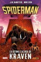 el asombroso spiderman. la ultima caceria de kraven-j.m. dematteis-mike zeck-9788491670988