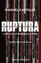 ruptura (2ª ed.): la crisis de la democracia liberal manuel castells 9788491812388