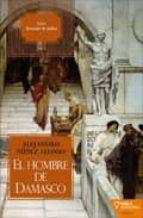 el hombre de damasco-alejandro nuñez alonso-9788492461288