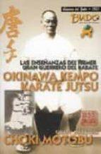 okinawa kempo karate jutsu. las enseñanzas del primer gran guerre ro del karate choki motobu 9788492484188