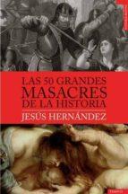 las 50 grandes masacres de la historia jesus hernandez 9788492567188