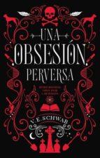 obsesión perversa, una-victoria schwab-9788492918188