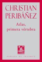 El libro de Atlas, primera vertebra autor CHRISTIAN PERIBAÑEZ DOC!
