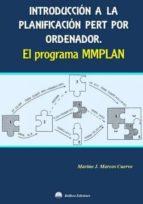 introduccion a la planificacion pert por ordenador. el programa mmplan marino j. marcos cuervo 9788492970988