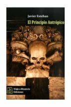 el principio antropico-javier esteban-9788493621988