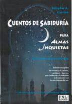 cuentos de sabiduria para almas inquietas: el camino de la reflex ion salvador a. carrion 9788493688288