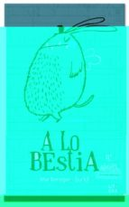 a lo bestia mar benegas 9788494029288