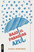 bajo el paraguas azul-elena martinez-9788494386688