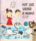 hay que salvar a mamá 9788494520488