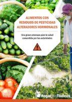 alimentos con residuos de pesticidas alteradores hormonales-carlos de prada-9788494766688