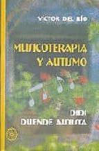 musicoterapia y autismo: didi, duende autista-victor del rio-9788495052988
