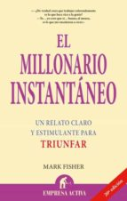 el millonario instantaneo: un relato claro y estimulante para tri unfar mark fisher 9788495787088