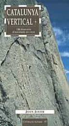 catalunya vertical: 136 itineraris d escalada en roca-joan jover-9788496035188