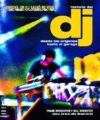 la historia del dj: desde los origenes hasta el garage frank broughton bill brewster 9788496222588