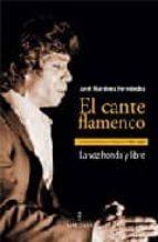el cante flamenco jose martinez hernandez 9788496416888