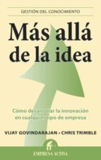 mas alla de la idea-vijay govindarajan-chris trimble-9788496627888