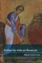 estilos de vida en bizancio-eduardo gonzalez-9788496633988