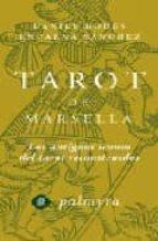 el libro de oro y tarot de marsella: simbologia, interpretacion y tiradas-encarna sanchez-daniel rodes-9788496665088